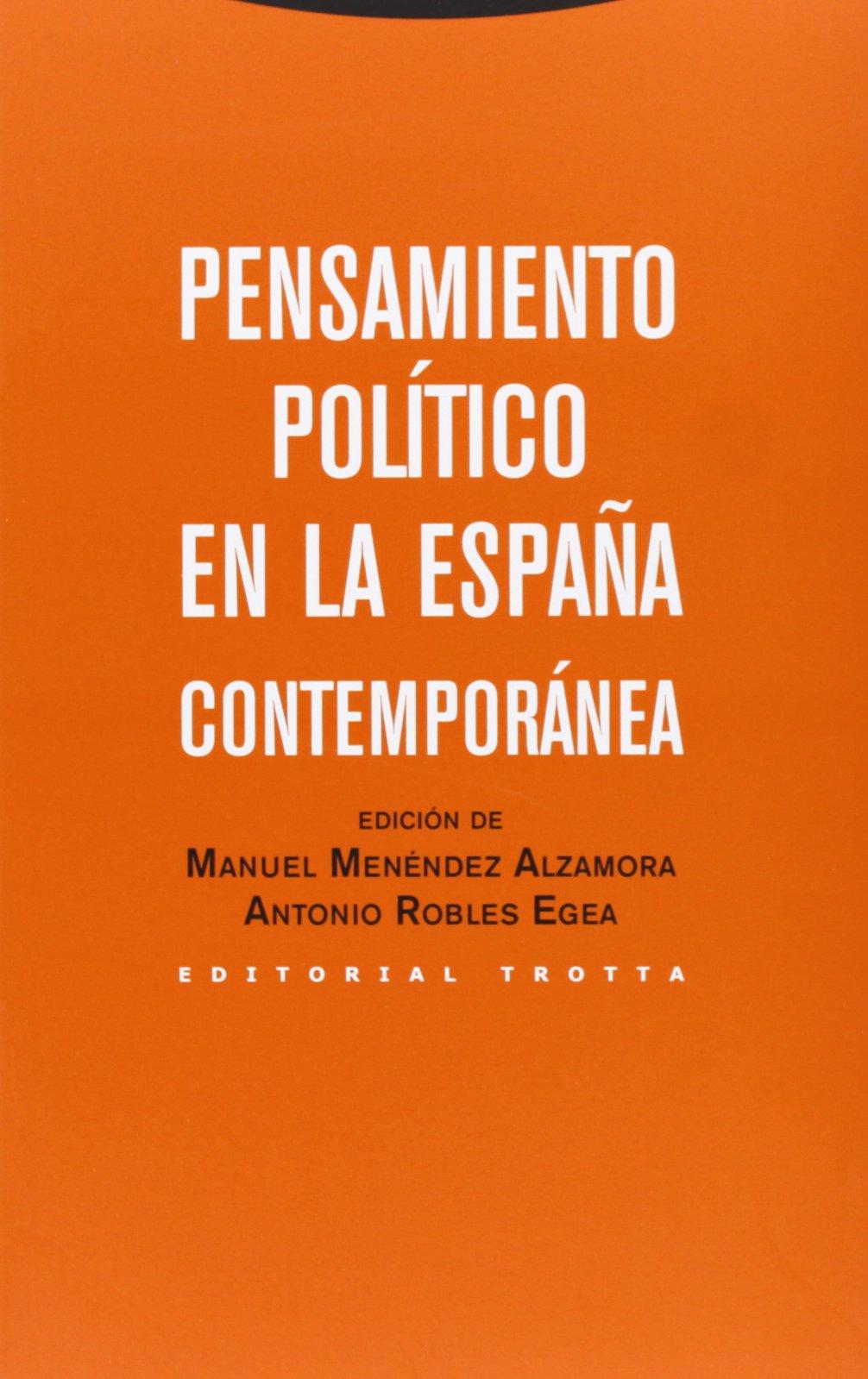 Pensamiento político en la España contemporánea Estructuras y Procesos. Ciencias Sociales: Amazon.es: Menéndez Alzamora, Manuel, Robles Egea, Antonio: Libros