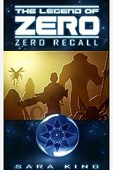 Zero Recall (The Legend of ZERO, Book 2) Kindle Edition
