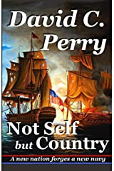 Not Self but Country: A new nation forges a new navy (Volume 1) Paperback