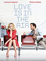 Love is in the Air (aka Amour et turbulences) (English Subtitled)