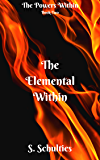 The Elemental Within (The Powers Within Book 2)