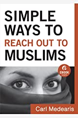 Simple Ways to Reach Out to Muslims (Ebook Shorts): Understanding and Building Connections Kindle Edition