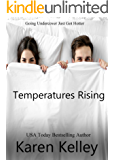 Temperature's Rising: A Steamy, laugh out loud romance
