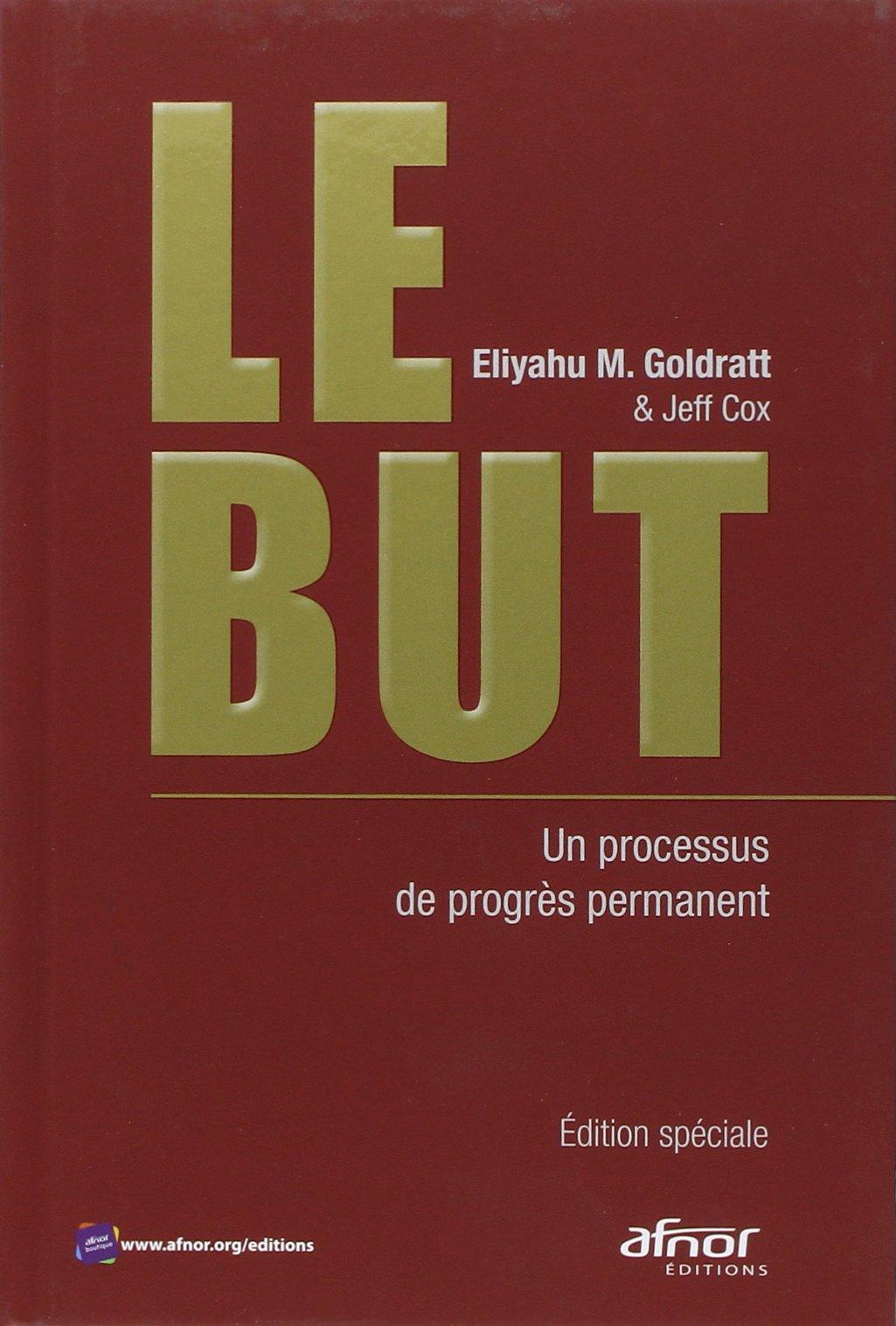 Amazon  Le But : Un Processus De Progr�s Permanent  Eliyahu M Goldratt,  Jeff Cox, Monique Sperry, Jeanclaude Miremont  Livres