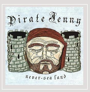 Pirate Jenny Never-Sea Land CD
