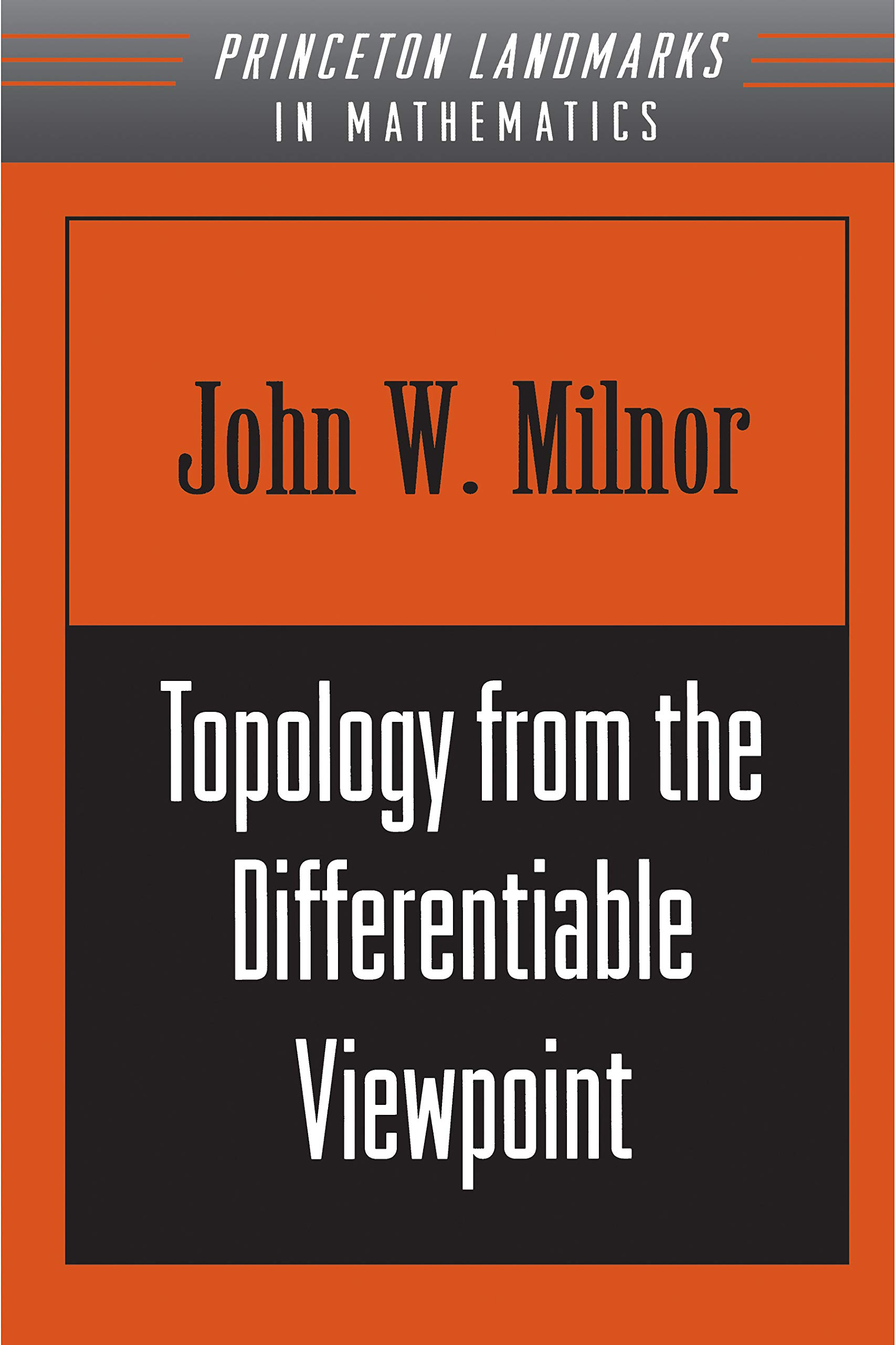 Topology from the Differentiable Viewpoint (Princeton Landmarks in Mathematics and Physics)