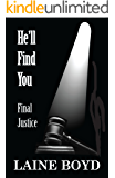 He'll Find You: Final Justice