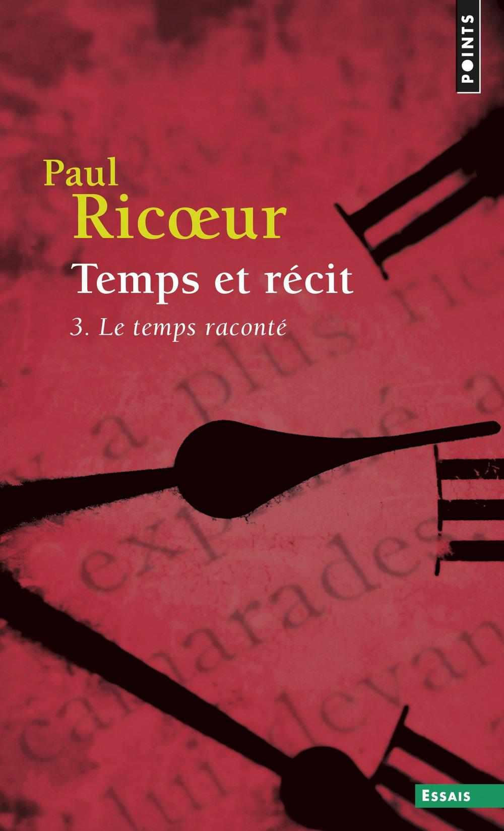 Temps et récit, tome 3 Poche – 1 octobre 1991 Paul Ricoeur Seuil 2020134543 Philosophie