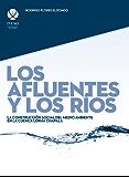 Los afluentes y los ríos : La construcción social del medio ambiente en la cuenca Lerma Chapala (Spanish Edition)