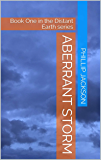 ABERRANT STORM: Book One in the Distant Earth series