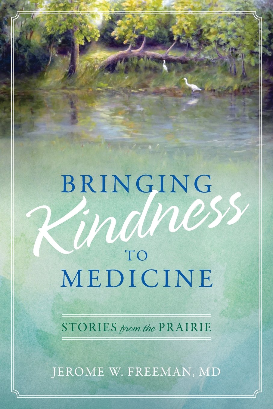 Bringing Kindness to Medicine: Stories from the Prairie pdf epub