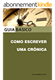 Como escrever uma crônica (Portuguese Edition)