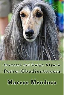 Secretos del Galgo Afgano: Perro-Obediente.com (Spanish Edition)