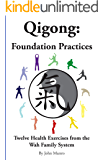 Qigong: Foundation Practices (English Edition)