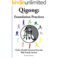 Qigong: Foundation Practices