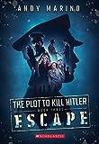 The Escape (The Plot to Kill Hitler #3)