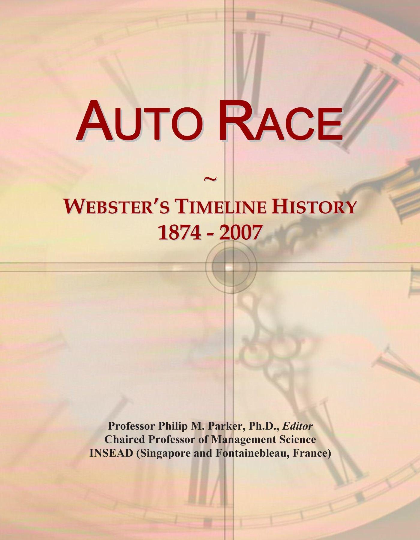 Auto Race: Webster's Timeline History, 1874 - 2007 pdf epub