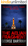 The Aelian Fragment: A gripping suspense novel