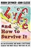 Life and How to Survive It: An Entertaining and Mind-Stretching Search for What Really Matters in Life