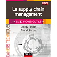 Le supply chain management - En 37 fiches-outils