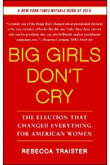 Big Girls Don't Cry: The Election that Changed Everything for American Women Paperback
