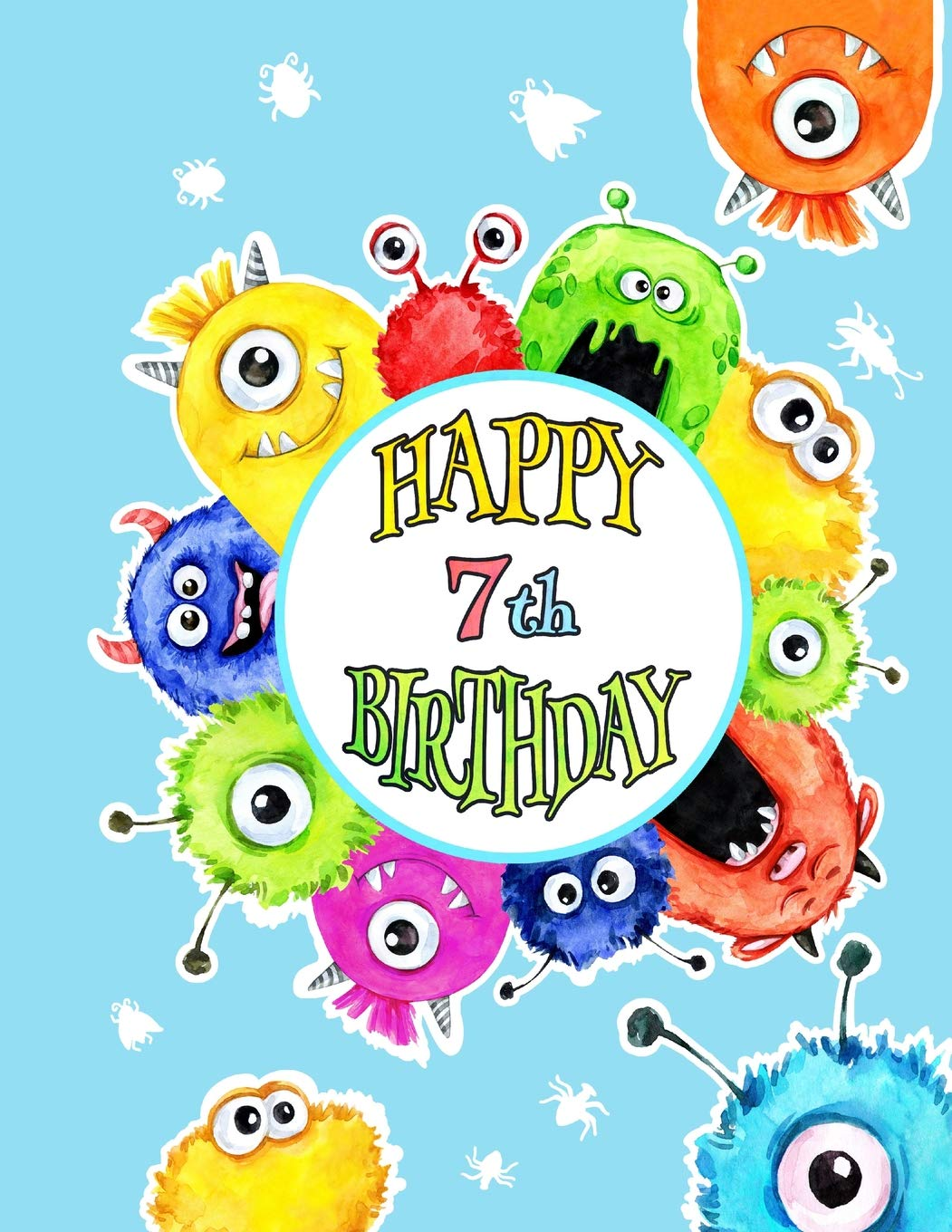 Happy 7th Birthday Fun Monster Themed Birthday Book For Kids With Lined Pages That Can Be Used As A Journal Or Notebook Art Black River 9781724007742 Books Amazon Ca