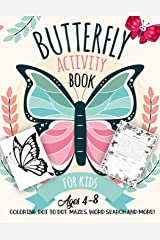 Butterfly Activity Book for Kids Ages 4-8: A Fun Kid Workbook Game For Learning, Moths Coloring, Dot to Dot, Mazes, Word Search and More! Paperback