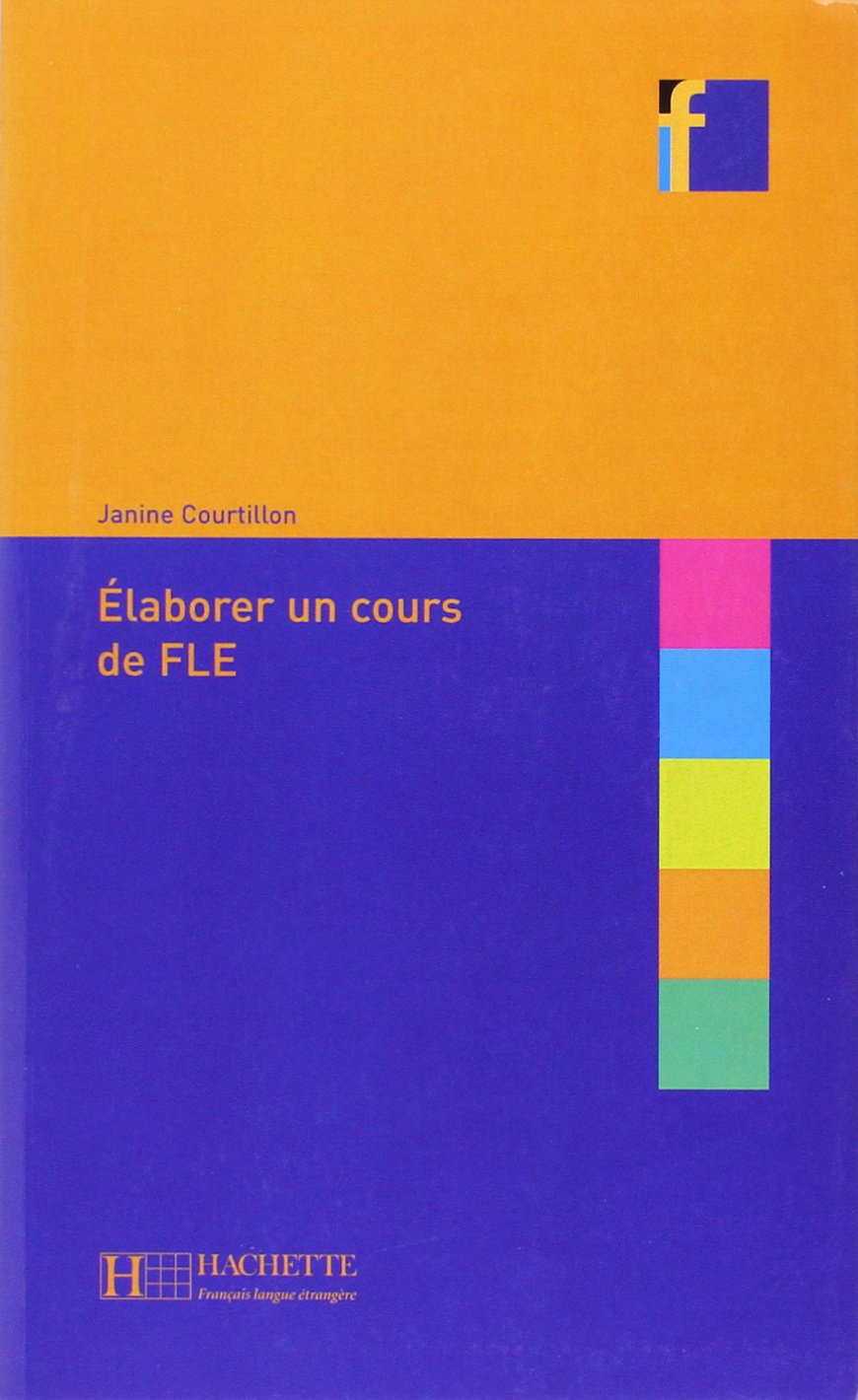 Elaborer Un Cours De Fle Amazon Fr Janine Courtillon Livres
