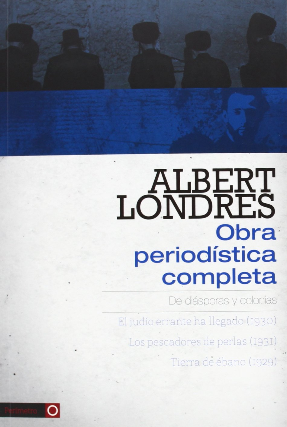 Albert Londres - Obra periodística completa vol.1: Amazon.es: Albert Londres: Libros