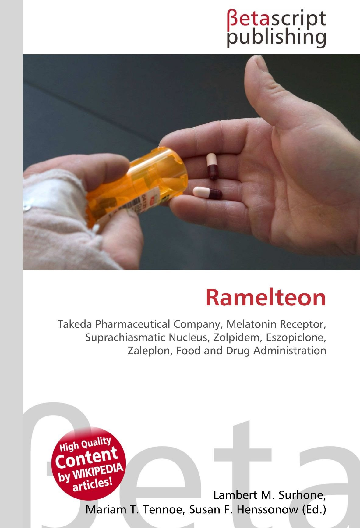 Ramelteon: Takeda Pharmaceutical Company, Melatonin Receptor, Suprachiasmatic Nucleus, Zolpidem, Eszopiclone, Zaleplon, Food and Drug Administration: ...