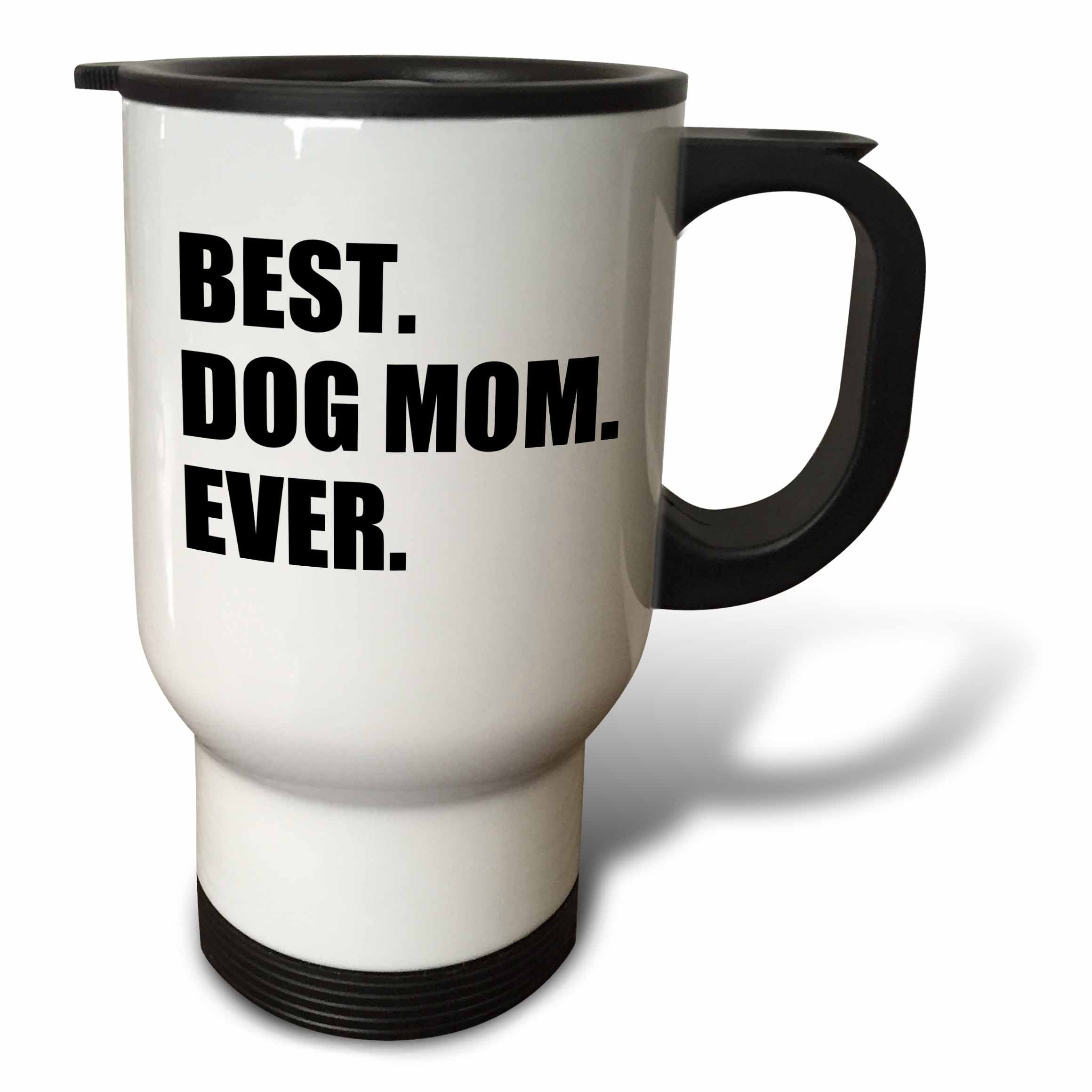 3dRose tm_184993_1 Best Dog Mom Ever Fun Pet Owner Gifts for Her Animal Lover Text Travel Mug, 14-Ounce, Stainless Steel
