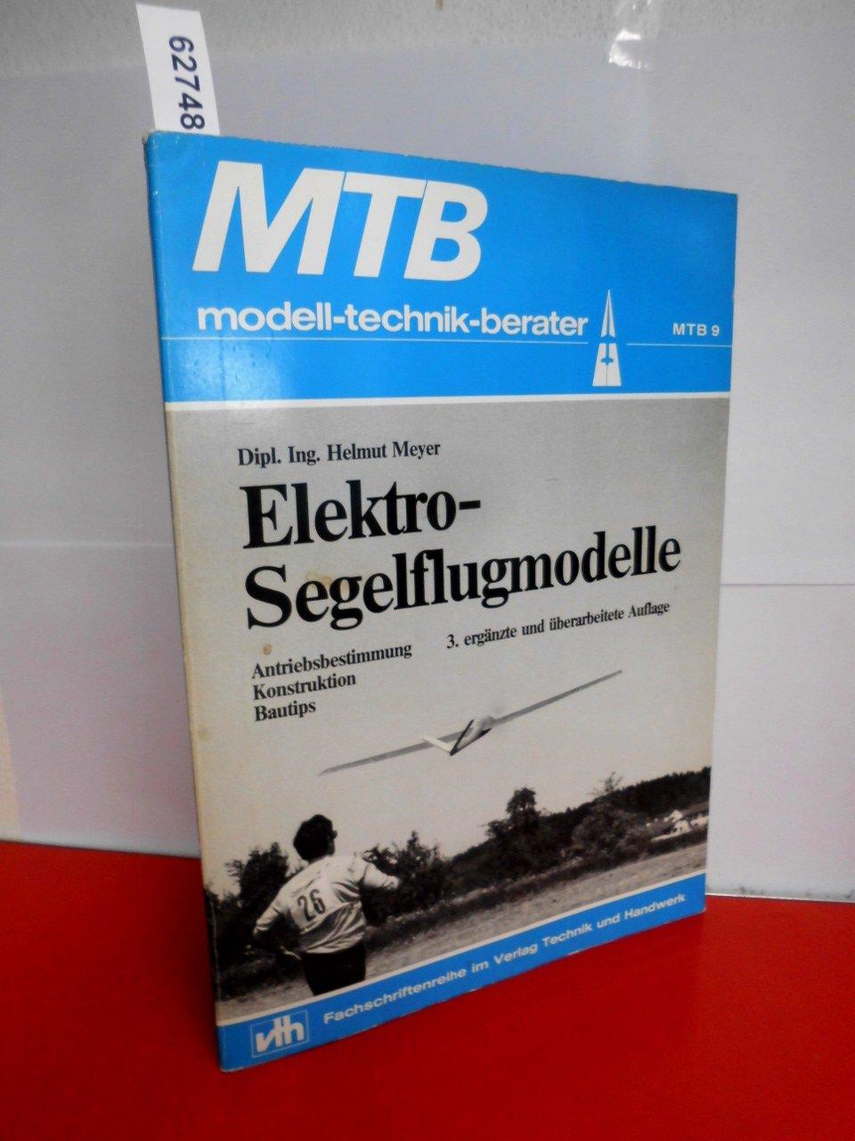 Elektro-Segelflugmodelle. Antriebsbestimmung Konstruktion Bautips