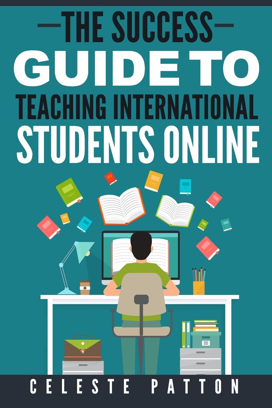 The Success Guide to Teaching International Students Online pdf