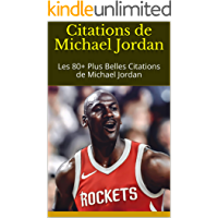 Citations de Michael Jordan: Les 80+ Plus Belles Citations de Michael Jordan (French Edition)
