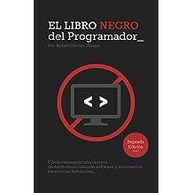 El Libro Negro del Programador: Cómo conseguir una carrera de éxito desarrollando software y cómo evitar los errores habituales - Segunda Edición (Spanish ...