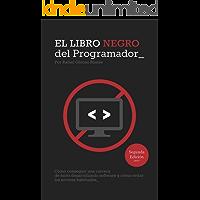 El Libro Negro del Programador: Cómo conseguir una carrera de éxito desarrollando software y cómo evitar los errores habituales - Segunda Edición