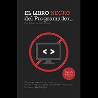 El Libro Negro del Programador: Cómo conseguir una carrera de éxito desarrollando software y cómo evitar los errores…
