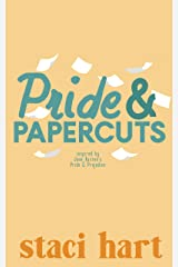 Pride and Papercuts: Inspired by Jane Austen's Pride and Prejudice (The Austen Series Book 5) Kindle Edition