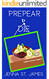 PrePEAR to Die (A Sullivan Sisters Mystery Book 3)