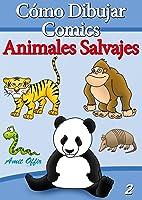 Cómo Dibujar Comics: Animales Salvajes (Libros