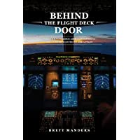 Behind The Flight Deck Door: Insider Knowledge About Everything You've Ever Wanted to Ask A Pilot