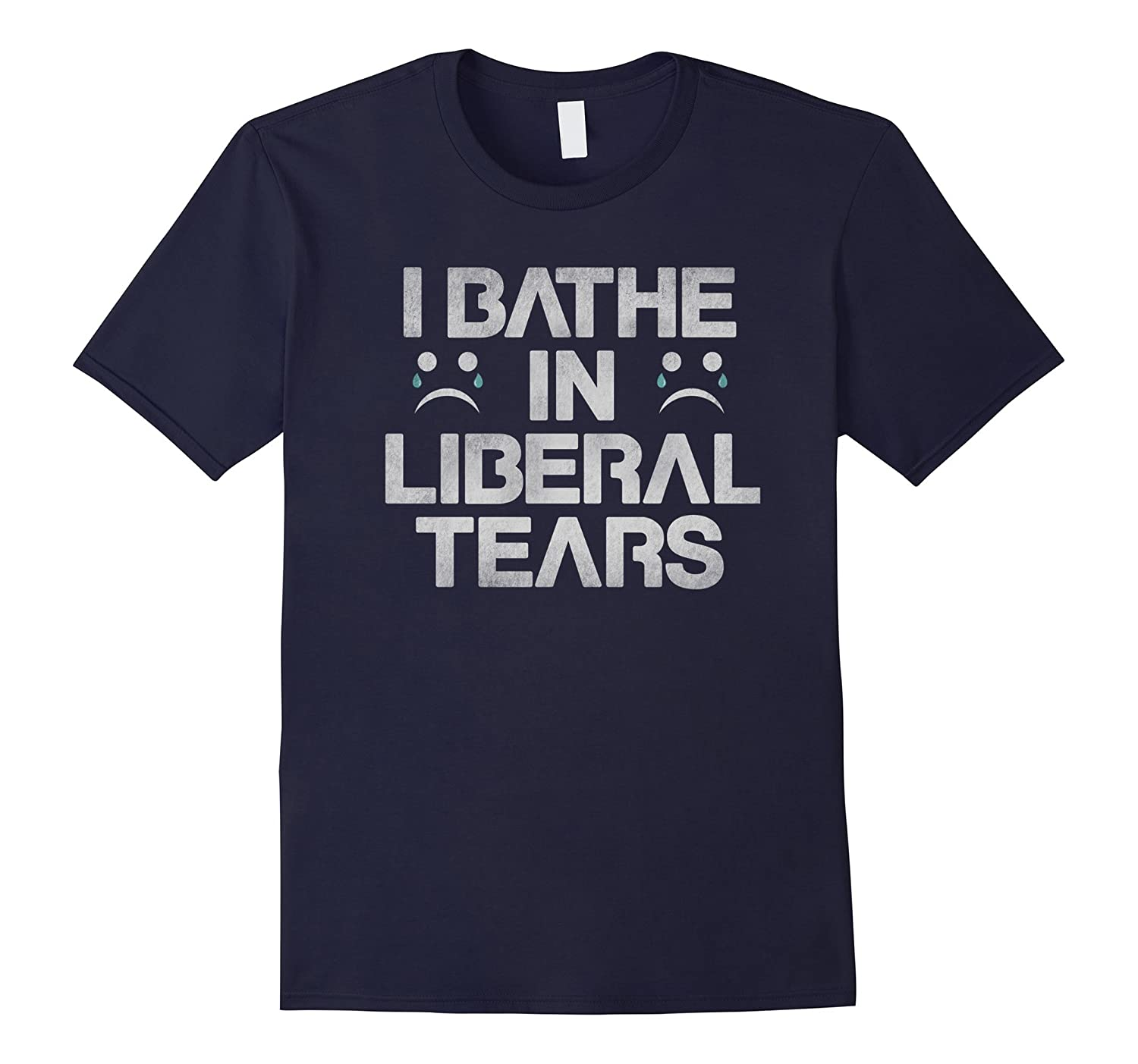 I Bathe In Liberal Tears Funny Trump 2016 T-Shirt-BN