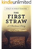 The First Straw: A Christmas Story