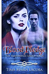 BloodPledge: The Dantonville Legacy Series Book 2 (A Paranormal Romance) Kindle Edition
