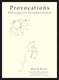 Provocations: Philosophy for Secondary school (Philosophy Foundation Series)