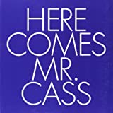 Here Comes Mr. Cass