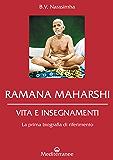 Ramana Maharshi: VITA E INSEGNAMENTI - La prima biografia di riferimento