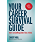 Your Career Survival Guide: How to Get and Keep a Job in Times of Crisis (Your Career Guides Book 1)