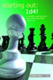 Starting Out: 1d4: A reliable repertoire for the improving player