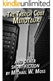 The Trench Coat Minotaur: and Other Short Fiction